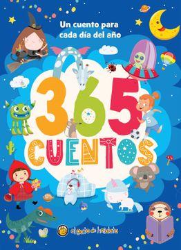 365 CUENTOS UN CUENTO PARA CADA DIA DEL AÑO
