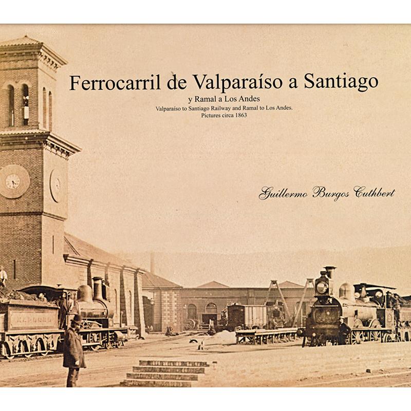 FERROCARRIL DE VALPARAISO A SANTIAGO
