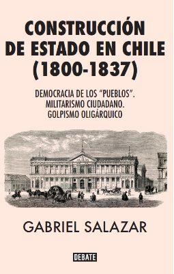 CONSTRUCCION DE ESTADO EN CHILE (1800-1837)