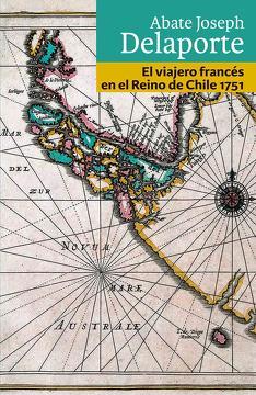 EL VIAJERO FRANCES EN EL REINO DE CHILE 1751