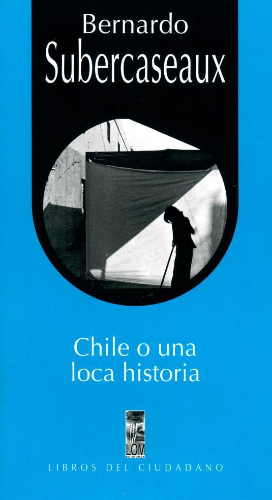 CHILE O UNA LOCA HISTORIA