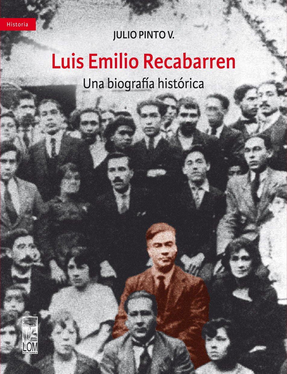 LUIS EMILIO RECABARREN UNA BIOGRAFIA HISTORICA