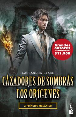 CAZADORES DE SOMBRAS LOS ORIGENES 2 PRINCIPE MECANICO