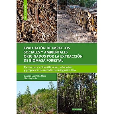 EVALUACION DE IMPACTOS SOCIALES Y AMBIENTALES ORIGINADOS POR LA EXTRACCION DE BIOMASA FORESTAL