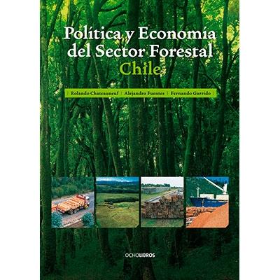 POLITICA Y ECONOMIA DEL SECTOR FORESTAL CHILE